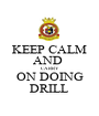 KEEP CALM AND  CARRY ON DOING DRILL - Personalised Poster A1 size