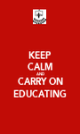 KEEP CALM AND CARRY ON EDUCATING - Personalised Poster A1 size