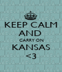 KEEP CALM AND  CARRY ON KANSAS <3 - Personalised Poster A1 size