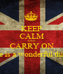 KEEP CALM AND CARRY ON life is a wonderful thing - Personalised Poster A1 size