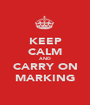 KEEP CALM AND CARRY ON MARKING - Personalised Poster A1 size