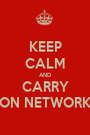KEEP CALM AND CARRY ON NETWORK - Personalised Poster A1 size