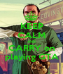 KEEP CALM AND CARRY on playing GTA - Personalised Poster A1 size