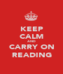 KEEP CALM AND CARRY ON READING - Personalised Poster A1 size