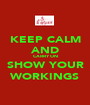 KEEP CALM AND CARRY ON SHOW YOUR WORKINGS - Personalised Poster A1 size