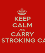 KEEP CALM AND CARRY ON STROKING CATS - Personalised Poster A1 size