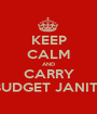 KEEP CALM AND CARRY ORDER FROM BUDGET JANITORIAL SUPPLY - Personalised Poster A1 size