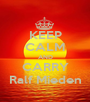 KEEP CALM AND CARRY Ralf Mieden - Personalised Poster A1 size