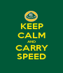 KEEP CALM AND CARRY SPEED - Personalised Poster A1 size