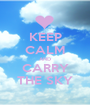 KEEP CALM AND CARRY THE SKY - Personalised Poster A1 size