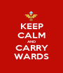 KEEP CALM AND CARRY WARDS - Personalised Poster A1 size