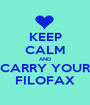 KEEP CALM AND CARRY YOUR FILOFAX - Personalised Poster A1 size