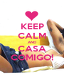 KEEP CALM AND CASA COMIGO! - Personalised Poster A1 size