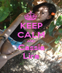 KEEP CALM AND Cassia Lira - Personalised Poster A1 size