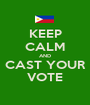 KEEP CALM AND CAST YOUR VOTE - Personalised Poster A1 size