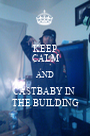 KEEP CALM AND CASTBABY IN  THE BUILDING - Personalised Poster A1 size