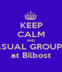 KEEP CALM AND CASUAL GROUPIES at Bilbost - Personalised Poster A1 size