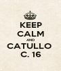KEEP CALM AND CATULLO  C. 16 - Personalised Poster A1 size