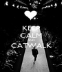 KEEP CALM AND CATWALK  - Personalised Poster A1 size