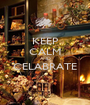 KEEP CALM AND CELABRATE  - Personalised Poster A1 size