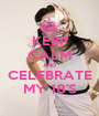 KEEP CALM AND CELEBRATE MY 18'S - Personalised Poster A1 size