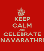 KEEP CALM AND CELEBRATE NAVARATHRI - Personalised Poster A1 size