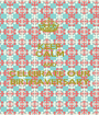 KEEP CALM AND CELEBRATE OUR BIRTHAVERSARY - Personalised Poster A1 size