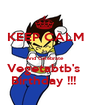 KEEP CALM  And Celebrate  Vegetabtb's  Birthday !!!  - Personalised Poster A1 size