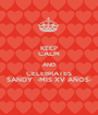 KEEP CALM AND CELEBRATES SANDY  -MIS XV AÑOS- - Personalised Poster A1 size