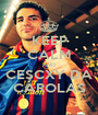 KEEP CALM AND CESCXY DA CAROLAS - Personalised Poster A1 size