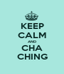 KEEP CALM AND CHA CHING - Personalised Poster A1 size