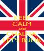 KEEP CALM AND CHALNA  LET'S BUNK - Personalised Poster A1 size