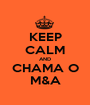 KEEP CALM AND CHAMA O M&A - Personalised Poster A1 size