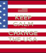 KEEP CALM AND CHANGE THE USA - Personalised Poster A1 size