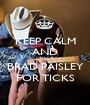 KEEP CALM AND CHECK BRAD PAISLEY FOR TICKS - Personalised Poster A1 size