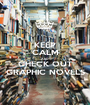 KEEP CALM AND CHECK OUT GRAPHIC NOVELS - Personalised Poster A1 size