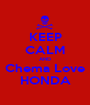 KEEP CALM AND Chema Love HONDA - Personalised Poster A1 size