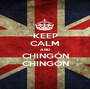 KEEP CALM AND CHINGÓN CHINGÓN - Personalised Poster A1 size