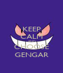 KEEP CALM AND CHOOSE GENGAR - Personalised Poster A1 size