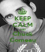KEEP CALM AND Chuck Comeau - Personalised Poster A1 size