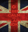 KEEP CALM AND CLAIM BDK - Personalised Poster A1 size