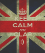 KEEP CALM AND CLAP :) - Personalised Poster A1 size