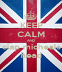 KEEP CALM AND clap micheals head - Personalised Poster A1 size