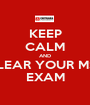 KEEP CALM AND CLEAR YOUR MST EXAM - Personalised Poster A1 size