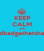 KEEP CALM AND #coatandbadgethatsherbetdab  - Personalised Poster A1 size