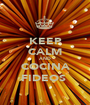 KEEP CALM AND COCINA FIDEOS  - Personalised Poster A1 size