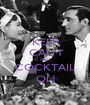 KEEP CALM AND COCKTAIL ON - Personalised Poster A1 size