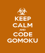 KEEP CALM AND CODE GOMOKU - Personalised Poster A1 size