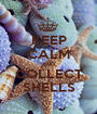 KEEP CALM AND COLLECT SHELLS - Personalised Poster A1 size