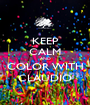 KEEP CALM AND COLOR WITH CLAUDIO - Personalised Poster A1 size